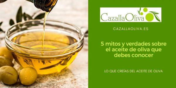 5 mitos y verdades sobre el aceite de oliva que debes conocer