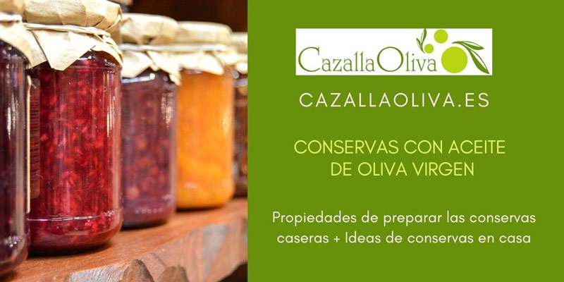 conservas caseras con aceite de oliva virgen extra