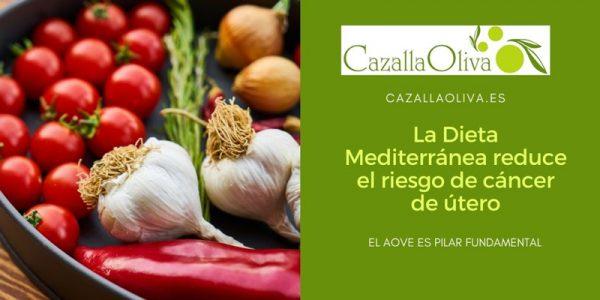 La Dieta Mediterránea reduce un 57% el riesgo de padecer cáncer de útero