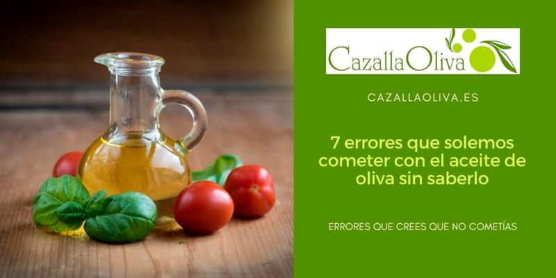 7 errores del aceite de oliva que no crees que cometes